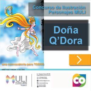 Lee más sobre el artículo Concurso 2: Ayúdanos a darle vida a nuestros personajes – Doña Q´Dora